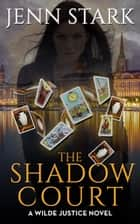 The Shadow Court ebook by Jenn Stark