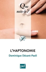L'haptonomie - « Que sais-je ? » n° 3626 ebook by Dominique Décant-Paoli