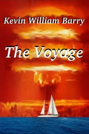 The Voyage ebook by Kevin William Barry
