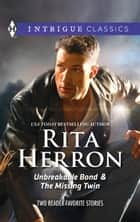 Unbreakable Bond & The Missing Twin - An Anthology ebook by Rita Herron