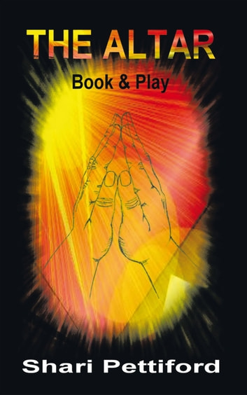 The Altar - Book and Play ebook by Shari L. Pettiford