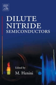 Dilute Nitride Semiconductors ebook by Henini, Mohamed