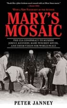 Mary's Mosaic ebook by Peter Janney,Dick Russell