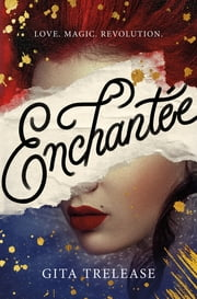 Enchantée ebook by Gita Trelease