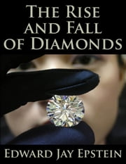 The Rise and Fall of Diamonds ebook by Edward  Jay Epstein