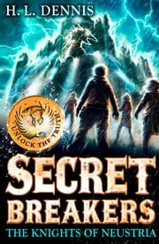 Secret Breakers: 3: The Knights of Neustria ebook by H L Dennis