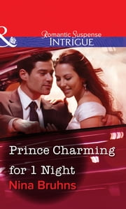 Prince Charming For 1 Night (Mills & Boon Intrigue) ebook by Nina Bruhns