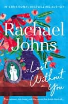 Lost Without You ebook by Rachael Johns