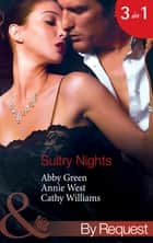 Sultry Nights: Mistress to the Merciless Millionaire / The Savakis Mistress / Ruthless Tycoon, Inexperienced Mistress (Mills & Boon By Request) eBook by Abby Green, Annie West, Cathy Williams