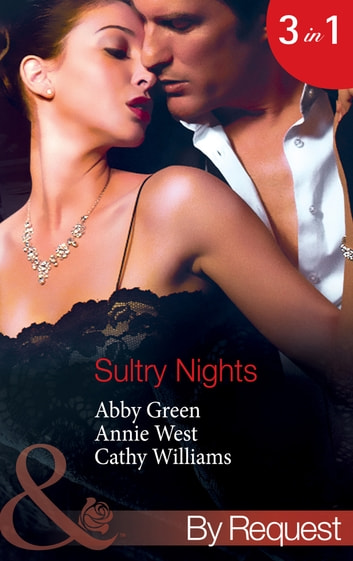 Sultry Nights: Mistress to the Merciless Millionaire / The Savakis Mistress / Ruthless Tycoon, Inexperienced Mistress (Mills & Boon By Request) ebook by Abby Green,Annie West,Cathy Williams
