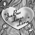 Joe Bev Loves Lorie - A Joe Bev Cartoon, Volume 10 audiobook by Joe Bevilacqua, Charles Dawson Butler, Pedro Pablo Sacristán
