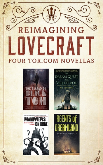 Reimagining Lovecraft: Four Tor.com Novellas - (The Ballad of Black Tom, The Dream-Quest of Vellit Boe, Hammers on Bone, Agents of Dreamland) ebook by Victor LaValle,Kij Johnson,Cassandra Khaw,Caitlin R. Kiernan