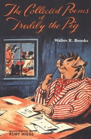 The Collected Poems of Freddy the Pig ebook by Walter R. Brooks, Kurt Wiese