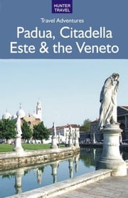 Padua, Citadella, Este & the Veneto ebook by Marissa Fabris