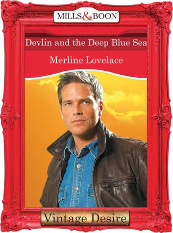 Devlin and the Deep Blue Sea (Mills & Boon Desire) (Code Name: Danger, Book 9) ebook by Merline Lovelace