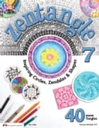 Zentangle 7: Inspiring Circles, Zendalas & Shapes ebook by Suzanne McNeill