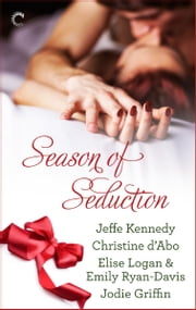 Season of Seduction - Five Golden Rings\Naughty Nicks\Menage on 34th Street\Matzoh and Mistletoe ebook by Jeffe Kennedy, Christine d'Abo, Jodie Griffin
