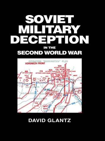 Soviet Military Deception In The Second World War Ebook By David M