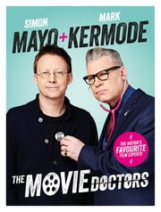 The Movie Doctors ebook by Simon Mayo,Mark Kermode