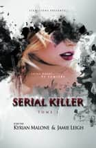 Serial Killer - tome 1 - Policier Lesbien eBook by Jamie Leigh, Kyrian Malone