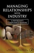 Managing Relationships with Industry ebook by Steven C. Schachter,William Mandell,Scott Harshbarger,Randall Grometstein