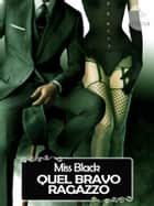 Quel bravo ragazzo eBook by Miss Black