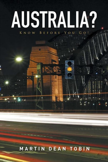 Australia? - Know Before You Go! ebook by Martin Dean Tobin