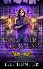 Daughter of Darkness ebook by L.L Hunter
