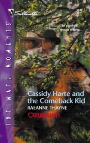 Cassidy Harte and the Comeback Kid ebook by RaeAnne Thayne