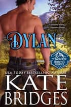 Dylan eBook by Kate Bridges