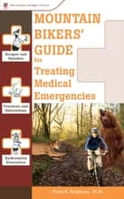 Mountain Bikers' Guide to Treating Medical Emergencies ebook by Patrick Brighton, M.D.