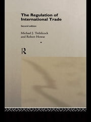 The Regulation of International Trade ebook by Michael Trebilcock,Robert Howse,Antonia Eliason