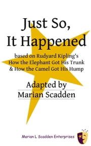 Just So, It Happened ebook by Marian Scadden