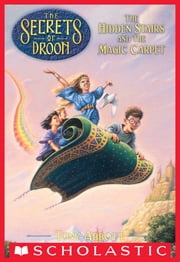 The Secrets of Droon #1: The Hidden Stairs and the Magic Carpet ebook by Tony Abbott,Tim Jessell