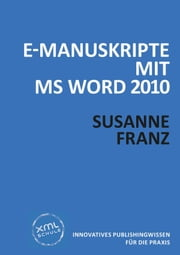 E-Manuskripte mit MS Word 2010 ebook by Kobo.Web.Store.Products.Fields.ContributorFieldViewModel