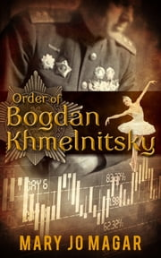 Order of Bogdan Khmelnitsky ebook by Mary Jo Magar