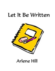 Let It Be Written ebook by Arlene Hill