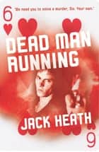 Dead Man Running ebook by Jack Heath