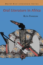 Oral Literature in Africa ebook by Ruth Finnegan