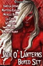 Jack-O-Lanterns (Box Set) ebook by Kate Hill, Isabella Jordan, Marteeka Karland