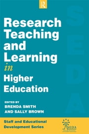 Research, Teaching and Learning in Higher Education ebook by Brown, Sally,Smith, Brenda