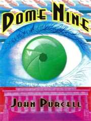 Dome Nine ebook by John Purcell