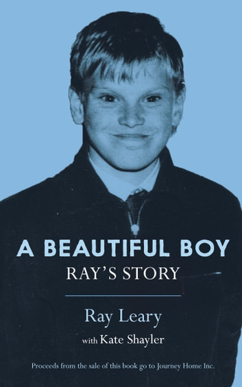 A Beautiful Boy: Ray's Story ebook by Ray Leary