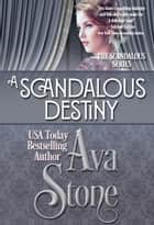 A Scandalous Destiny ebook by