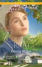 Courting Ruth ebook by Emma Miller