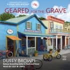 Geared for the Grave audiobook by Duffy Brown