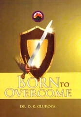 Born to Overcome ebook by Dr. D. K. Olukoya