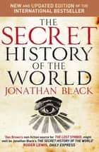 The Secret History of the World ebook by Jonathan Black