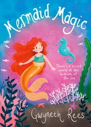 Mermaid Magic ebook by Gwyneth Rees,Annabel Hudson