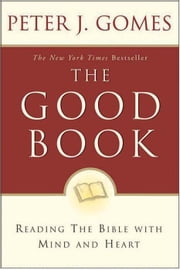 Good Book - Discovering The Bible's Place In Our Liv ebook by Peter J. Gomes